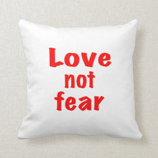 Love not fear throw pillow