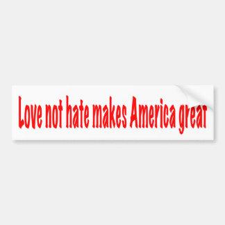 Love not hate bumper sticker