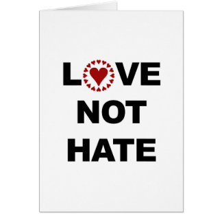 LOVE NOT HATE CARD