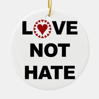 LOVE NOT HATE CERAMIC ORNAMENT