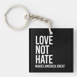 Love Not Hate Makes America Great - Human Rights - Single-Sided Square Acrylic Keychain
