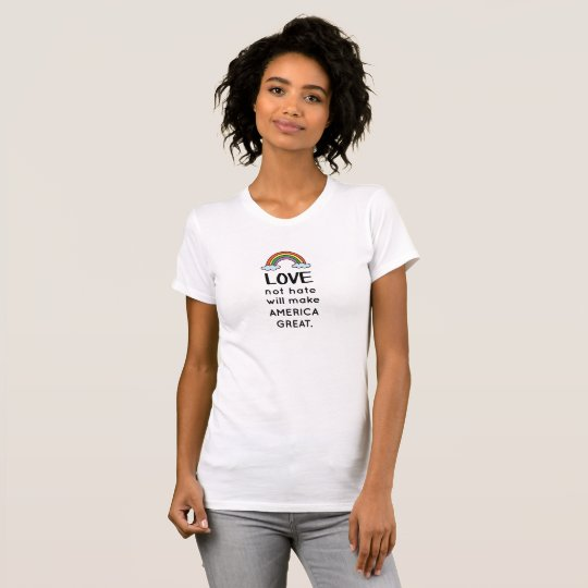 Love Not Hate Makes America Great Rainbow T-Shirt