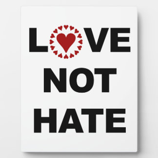 LOVE NOT HATE PLAQUE
