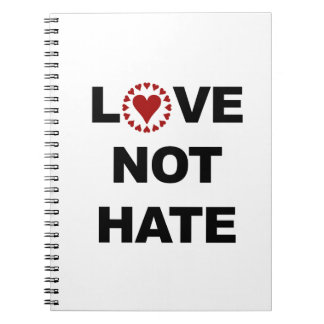 LOVE NOT HATE SPIRAL NOTEBOOK