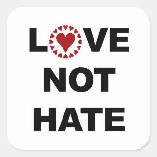 LOVE NOT HATE SQUARE STICKER