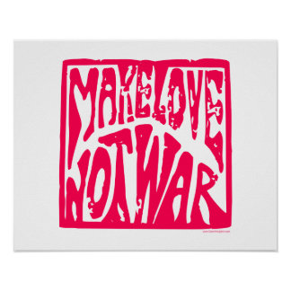 Love Not War Posters