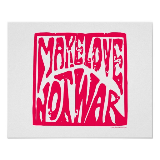 Love, Not War Posters