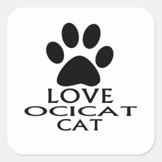 LOVE OCICAT CAT DESIGNS SQUARE STICKER