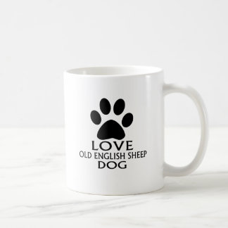 LOVE OLD ENGLISH SHEEP Dog DESIGNS Coffee Mug