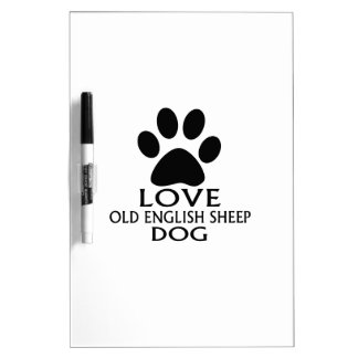 LOVE OLD ENGLISH SHEEP Dog DESIGNS Dry Erase Board