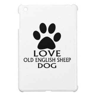 LOVE OLD ENGLISH SHEEP Dog DESIGNS iPad Mini Cases