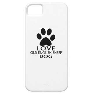 LOVE OLD ENGLISH SHEEP Dog DESIGNS iPhone 5 Cases