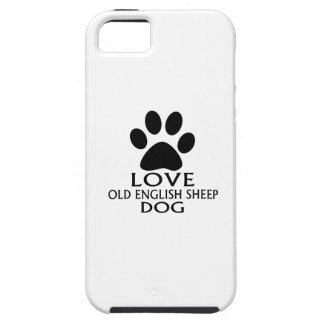 LOVE OLD ENGLISH SHEEP Dog DESIGNS iPhone 5 Covers