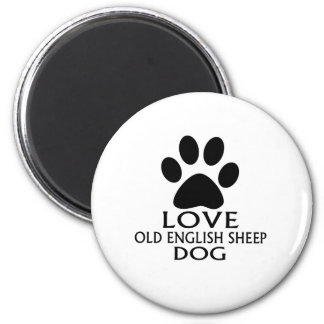 LOVE OLD ENGLISH SHEEP Dog DESIGNS Magnet