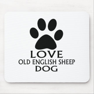 LOVE OLD ENGLISH SHEEP Dog DESIGNS Mouse Pad