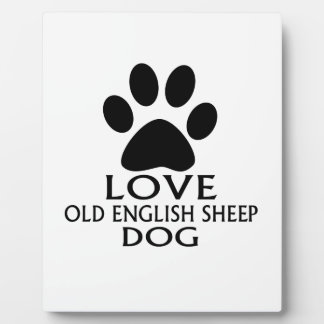 LOVE OLD ENGLISH SHEEP Dog DESIGNS Plaque