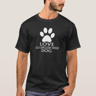 LOVE OLD ENGLISH SHEEP Dog DESIGNS T-Shirt