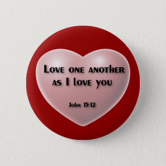 """Love one another as I love you"" button"