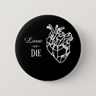 Love or die, black ping 2 inch round button