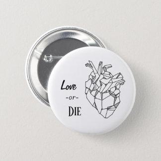 Love or die pin