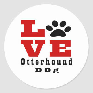 Love Otterhound Dog Designes Round Sticker