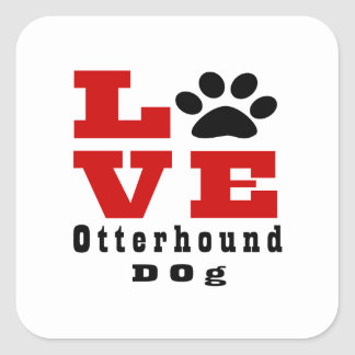 Love Otterhound Dog Designes Square Sticker
