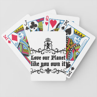 Love Our Planet Like You Own It Medieval quote Bicycle Playing Cards