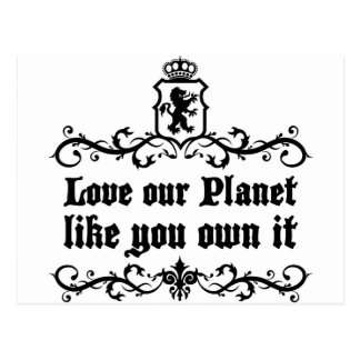 Love Our Planet Like You Own It Medieval quote Postcard
