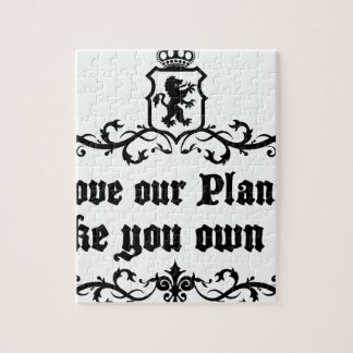 Love Our Planet Like You Own It Medieval quote Puzzle