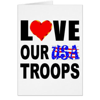 Love Our USA Troops Card