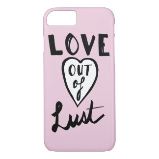 Love Out Of Lust Minimal Pink Girly iPhone 7 Case