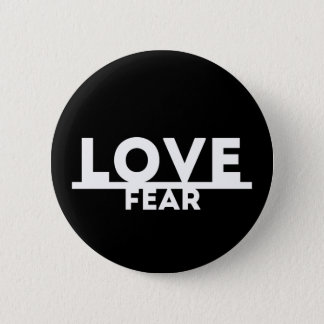 Love Over Fear 2 Inch Round Button