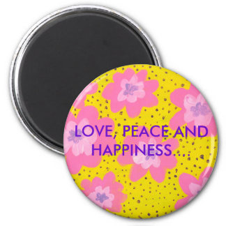 LOVE, PEACE AND HAPPINESS.... MAGNET
