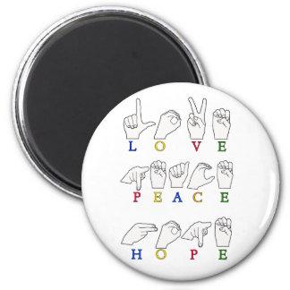 LOVE PEACE HOPE FINGERSPELLED ASL SIGN MAGNET