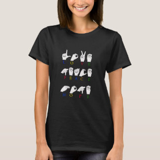 LOVE PEACE HOPE FINGERSPELLED ASL SIGN T-Shirt