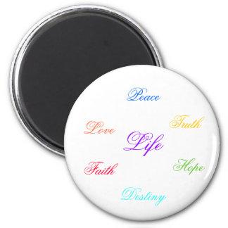 Love, Peace, Hope, Hope, Faith, Truth, Life, De... Magnet