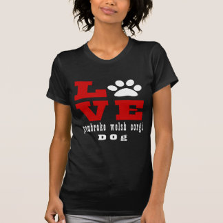 Love pembroke welsh corgi Dog Designes T-Shirt