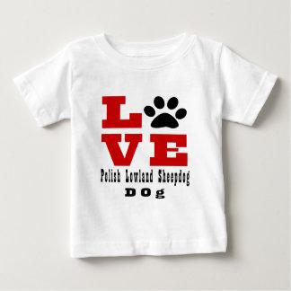 Love Polish Lowland Sheepdog Dog Designes Baby T-Shirt
