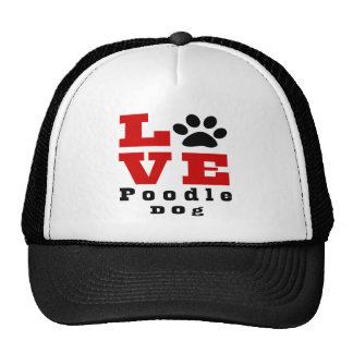 Love Poodle Dog Designes Trucker Hat