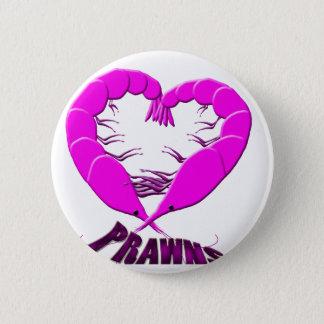 love prawns 2 inch round button