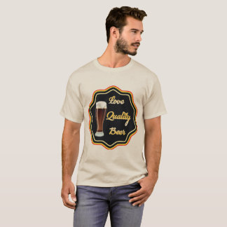Love Quality Beer T-Shirt
