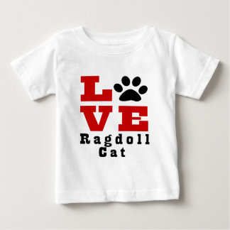 Love Ragdoll Cat Designes Baby T-Shirt
