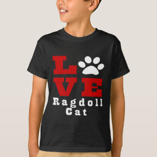 Love Ragdoll Cat Designes T-Shirt
