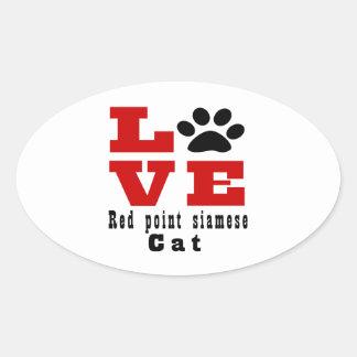 Love Red point siamese Cat Designes Oval Sticker