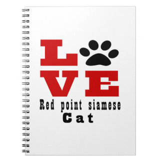 Love Red point siamese Cat Designes Spiral Note Book