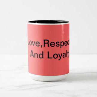 Love,Respect And Loyalty Two-Tone Coffee Mug