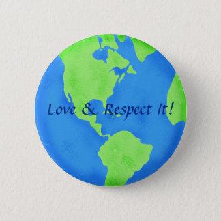 Love Respect Earth Globe Art Badge 2 Inch Round Button