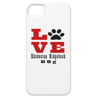 Love Rhodesian Ridgeback Dog Designes Case For The iPhone 5
