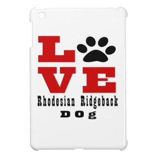 Love Rhodesian Ridgeback Dog Designes Cover For The iPad Mini