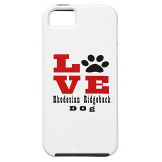 Love Rhodesian Ridgeback Dog Designes iPhone 5 Cover